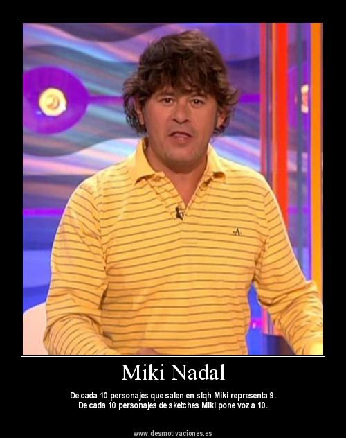 Desmotivaciones Miki Nadal - Fotos FormulaTV