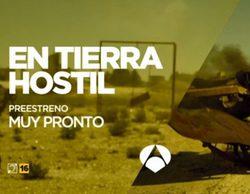 'En tierra hostil' se estrenará en Antena 3 y no en laSexta