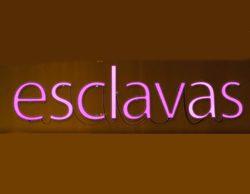 Cuatro estrena 'Esclavas' el próximo miércoles 25 de mayo