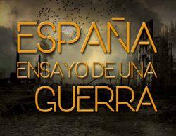 Historia estrenará el 18 de julio en exclusiva 'España: ensayo de una guerra', su nueva serie de producción propia