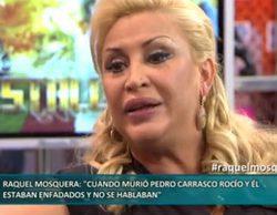 """Raquel Mosquera se sincera en 'Sálvame Deluxe': """"Cuando murió Pedro ni siquiera se hablaba con Rocío"""""""
