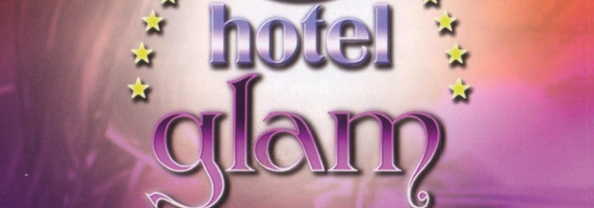 6 motivos por los que debería volver 'Hotel Glam'