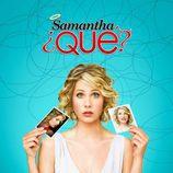 Cartel promocional de Samantha, ¿Qué?