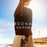 Paz Vega en el cartel de 'Perdóname Señor'