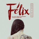 Cartel de 'Félix', la nueva serie original de Movistar+