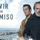 Póster oficial de José Coronado y Luis Zahera en 'Vivir sin permiso'