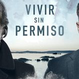 Póster oficial de Álex González y José Coronado en 'Vivir sin permiso'