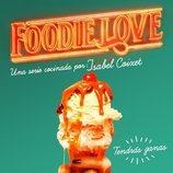 Póster promocional de 'Foodie Love'