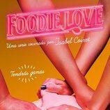 Póster de 'Foodie Love'