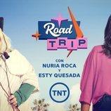 Esty Quesada y Nuria Roca, protagonistas de 'Road Trip' en TNT