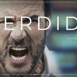 Daniel Grao grita en el cartel de la serie 'Perdida'
