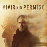 José Coronado en el cartel de la temporada final de 'Vivir sin permiso'
