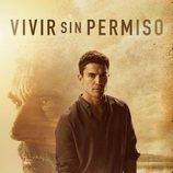 Cartel de Álex González  en la temporada final de 'Vivir sin permiso'