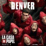 Póster de Denver para la cuarta parte de 'La Casa de Papel'