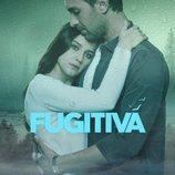Cartel promocional de 'Fugitiva', ficción turca de Nova