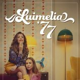 Cartel promocional con Amelia y Luisita en '#Luimelia 77'