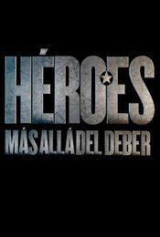 Cartel de Héroes, más allá del deber