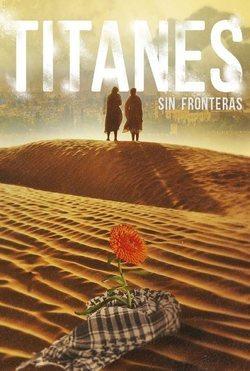 Titanes sin fronteras