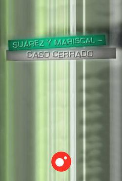 Suárez y Mariscal, caso cerrado