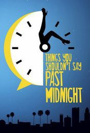 Cartel de Things You Shouldn't Say Past Midnight