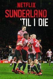 Cartel de Sunderland 'Til I Die