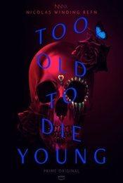 Cartel de Too Old to Die Young