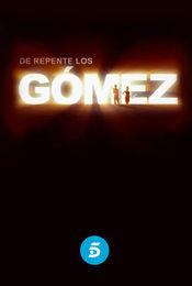 Cartel de De repente, los Gómez