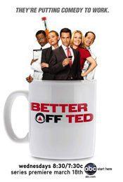 Cartel de Better off Ted