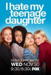 Cartel de I Hate My Teenage Daughter