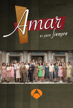 Amar es para siempre serie tv formulatv - Antena 3 tv series amar es para siempre ...