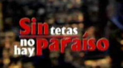 Avance y nueva cabecera de 'Sin tetas no hay paraíso'