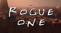 Así es la cabecera de 'Rogue One: Una historia de Star Wars' que parodia a 'Friends'