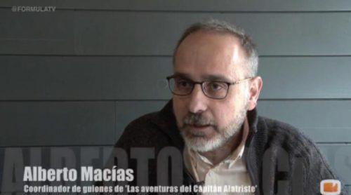 """Alberto Macías: """"'Las aventuras del Capitán Alatriste' tiene objetivos diferentes que la película"""""""